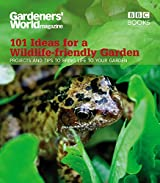 Gardeners' World: 101 Ideas for a Wildlife-friendly Garden by Mick Lavelle (2009-03-26)