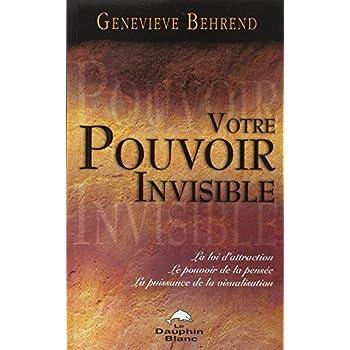Votre pouvoir invisible