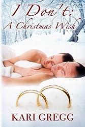 I Don't: A Christmas Wish by Kari Gregg (2012-11-29)