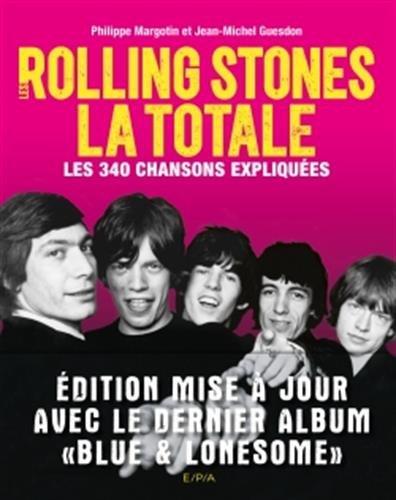 Les Rolling Stones LA TOTALE dition mise  jour: Les 365 chansons expliques