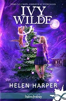 Noël, enquête et étincelles: Ivy Wilde, T3.5 par [Harper, Helen]