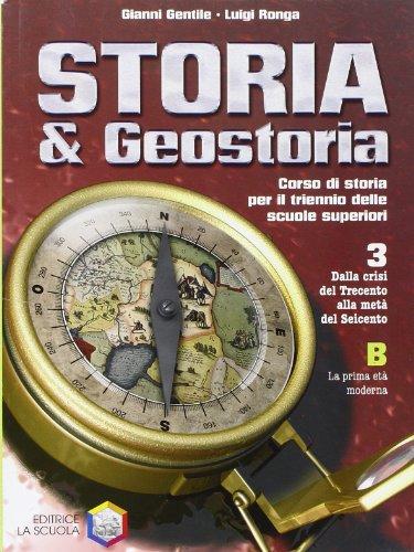 Storia & geostoria. Modulo 3B. Per le Scuole superiori