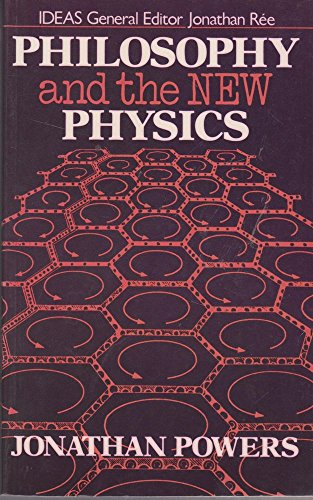 Philosophy and the New Physics (Ideas)