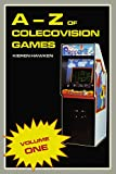 The A-Z of Colecovision Games: Volume 1 (The Colecovision) (English Edition)