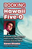 "Booking """"Hawaii Five-O: An Episode Guide and Critical History of the 1968-1980 Television Detective Series"