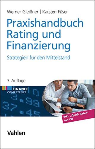 Praxishandbuch Rating und Finanzierung: Basel III: Strategien für den Mittelstand (Finance Competence)