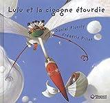 Lulu Vroumette : Lulu et la cigogne étourdie