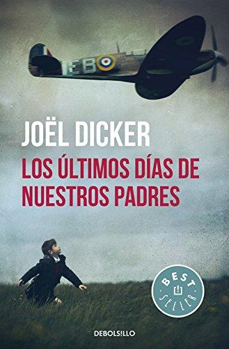 Los últimos días de nuestros padres (BEST SELLER) por Joël Dicker