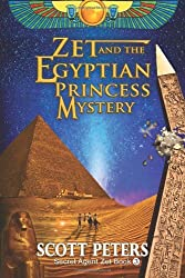 Zet and the Egyptian Princess Mystery: 3 (Secret Agent Zet): Written by Scott Peters, 2013 Edition, Publisher: CreateSpace Independent Publishing [Paperback]