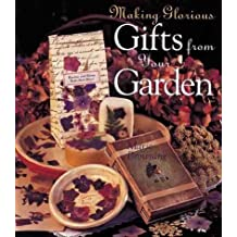 Making Glorious Gifts from Your Garden by Marie Browning (2000-08-03)