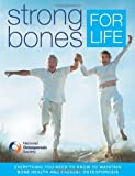 Strong Bones for Life (National Osteoporosis Society): Written by Joan Bassey, 2011 Edition, Publisher: Carroll & Brown Publishers Limited [Paperback]