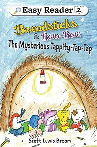The Mysterious Tappity-Tap-Tap (Breadsticks and Bow-Bow, Band 4)