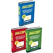 Programming Language: 3 Books in 1: Beginner's Guide + Best Practices + Advanced Guide to Programming Code with JavaScript (JavaScript, Python, Java, Code, ... Programming Book 2) (English Edition)