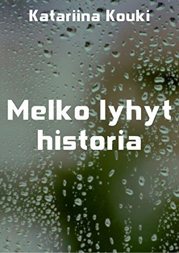 Melko lyhyt historia (Finnish Edition)