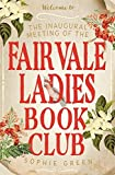 Front cover for the book The Inaugural Meeting of the Fairvale Ladies Book Club by Sophie Green