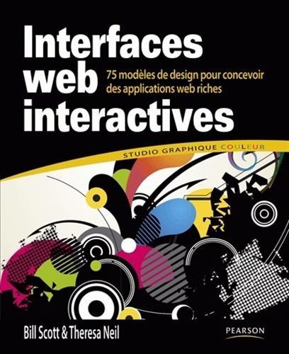 Interfaces web interacives : 75 modèles de design pour concevoir des applications web riches