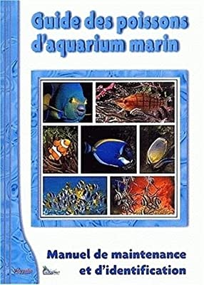 Guide des poissons d'aquarium marin : Manuel de maintenance et d'identification