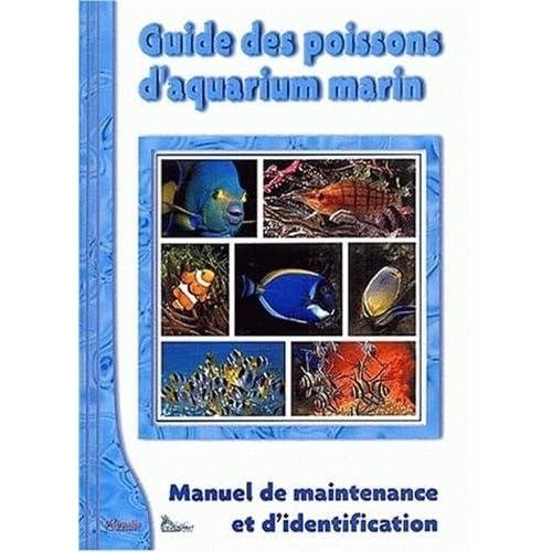 Guide des poissons d'aquarium marin : Manuel de maintenance et d'identification