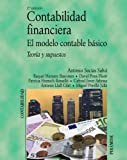 Contabilidad financiera. El modelo contable básico: Teoría y supuestos (Economía Y Empresa)