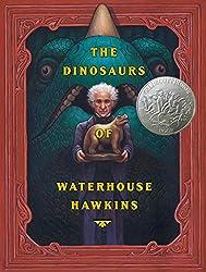 The Dinosaurs of Waterhouse Hawkins (Caldecott Honor Book)