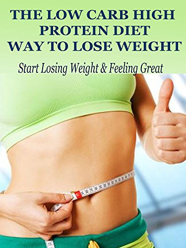 The low carbohydrate high protein way to lose weightstart losing the low carbohydrate high protein way to lose weightstart losing weight feeling ccuart Image collections