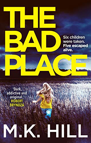 The Bad Place (A Sasha Dawson Thriller Book 1) by [Hill, M.K.]