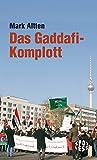Das Gaddafi-Komplott (Spotless) - Mark Altten