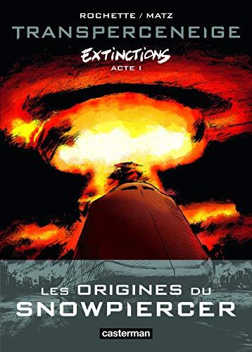 Transperceneige, Extinctions - T1 par  Jean-Marc Rochette, Matz