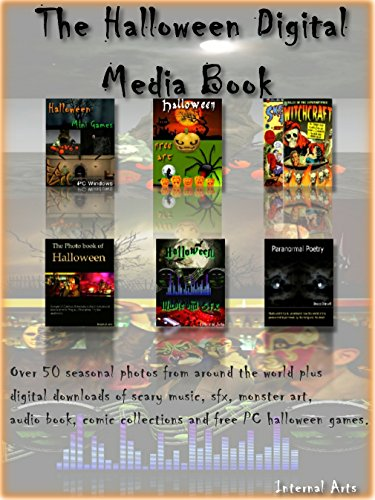 The Halloween Digital media Ebook. Over 50 seasonal photos from around the world plus digital downloads of scary music, sfx, monster art, audio book, comic ... free PC halloween games. (English Edition)