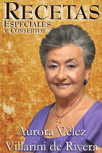 Recetas Especiales y Consejitos de Abuela Boba por Aurora Vélez Villarini
