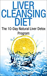 Liver Cleansing Diet : The 10-Day Natural Liver Detox Program (English Edition)