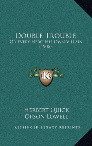 Double Trouble: Or Every Hero His Own Villain (1906)