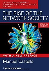 The Rise of the Network Society: The Information Age: Economy, Society, and Culture Volume I 2nd with a N edition by Castells, Manuel (2009) Paperback