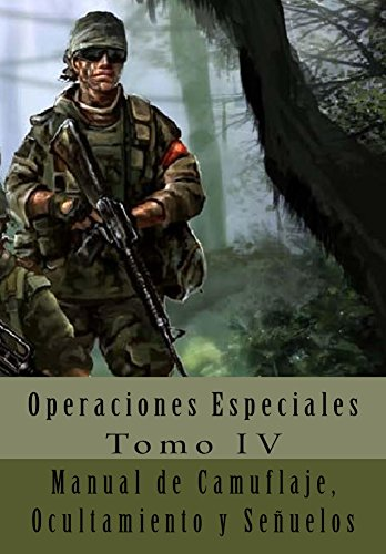 Manual de Camuflaje, Ocultamiento y Señuelos: Traducción al Español (Operaciones Especiales nº 4) por Department of the Army