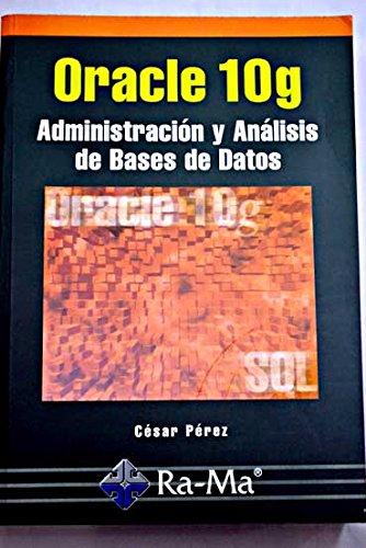 Oracle 10g. Administración y análisis de bases de datos