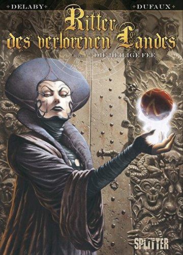 Ritter des Verlorenen Landes: Band 3. Die heilige Fee (Fee Jeans)