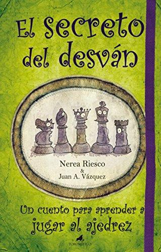 El secreto del desván: Un cuento para aprender a jugar al ajedrez (El mapa y la brújula) por Nerea Riesco Suárez