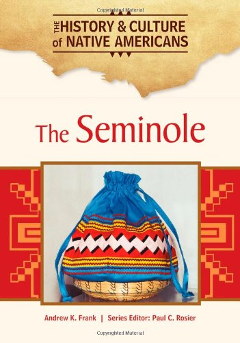 The Seminole (The History and Culture of Native Americans)