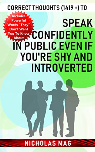 Correct Thoughts (1419 +) to Speak Confidently in Public Even If You're Shy and Introverted (English Edition)