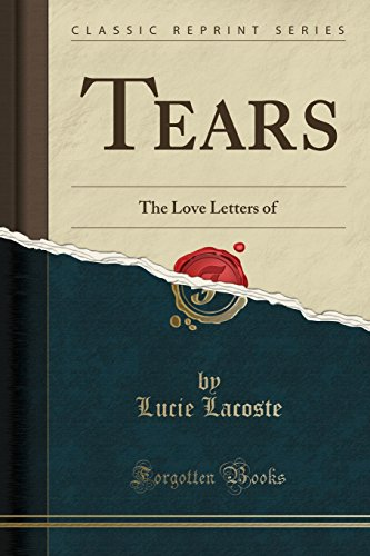 Tears: The Love Letters of (Classic Reprint)