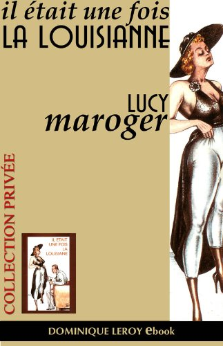 Il était une fois la Louisiane (Bibliothèque Galante) par Lucy Maroger
