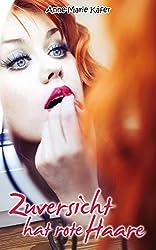 Zuversicht hat rote Haare (German Edition)