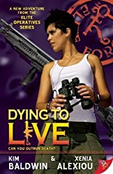 Dying to Live (Elite Operatives) by Xenia Alexiou (2011-02-15)
