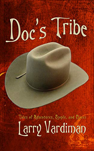 Doc's Tribe: Get Your Kicks on Route 66 (Adventures, People, and