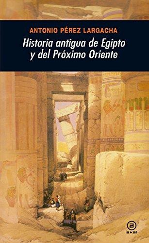 Historia antigua de Egipto y del Próximo Oriente (Universitaria) por Antonio Pérez Largacha