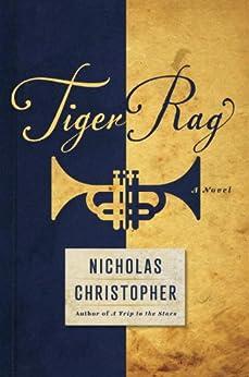 Tiger Rag: A Novel von [Christopher, Nicholas]