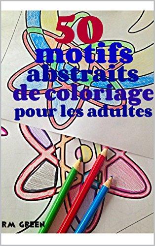 50 motifs abstraits de coloriage pour les adultes