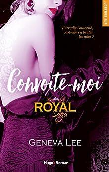 Royal Saga - tome 5 Convoite moi par [Lee, Geneva]