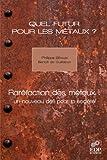 Image de Quel futur pour les métaux ?: Raréfaction des métaux : un nouveau d