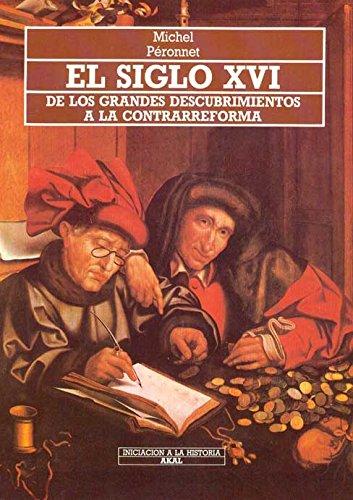 El siglo XVI (Iniciación a la historia)